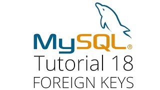 MySQL tutorial 18 - Foreign Keys