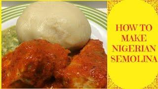 How To Make Nigerian Semolina