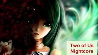 Two Of Us Nightcore