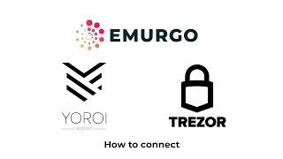 Yoroi - Trezor Hardware Wallet Tutorial: How to connect your Trezor | Emurgo