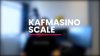Talking about our Kafmasino scale