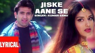 Jiske Aane Se Lyrical Video | दिलजले | कुमार सानू | अजय देवगन, सोनाली बेंद्रे