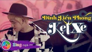 Kẹt Xe - Đinh Kiến Phong (Official MV)