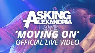 Asking Alexandria - Moving On (Official HD Live Video)
