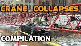 Amazing Crane Collapses Caught on Video! (Compilation) - 2018