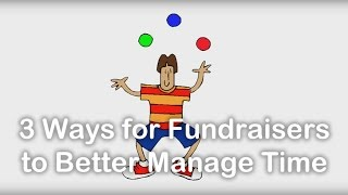 3 Ways For Fundraisers To Better Manage Time