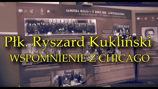 Pułkownik Ryszard Kukliński – wspomnienie z Chicago