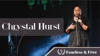 Chrystal Hurst || Fearless and Free Women's Conference 2018