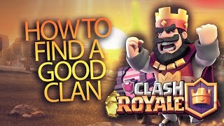 CLASH ROYALE - PICKING THE BEST CLAN TO JOIN / RANK UP FAST