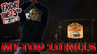 MY TOP 10 KILLS | Friday The 13th: The Game