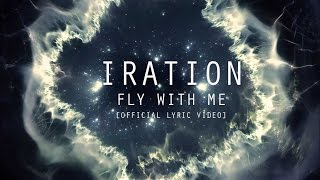 Fly With Me (Official Lyrics) - IRATION