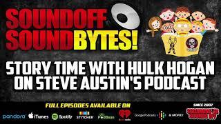 Story Time With HULK HOGAN on Steve Austin's Podcast