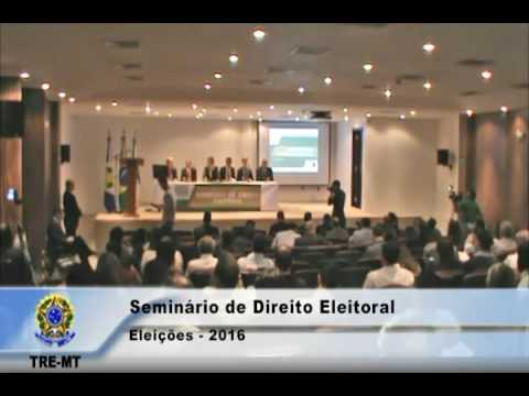 TRE-MT Seminário Direito Eleitoral - Eleições 2016, dia 04/08/2016, período matutino