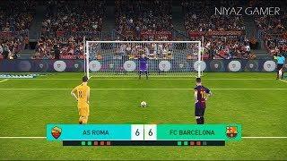AS ROMA vs FC BARCELONA | Penalty Shootout | PES 2018 Gameplay PC