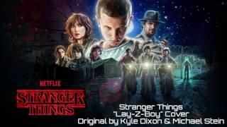 Stranger Things | 'Lay-Z-Boy' Cover