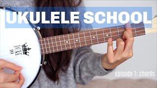 UKULELE SCHOOL: Episode 1 Memorizing Chords