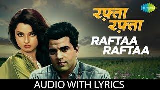 Raftaa raftaa with lyrics | रफ़्ता रफ़्ता के