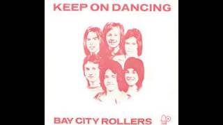 Bay City Rollers - Keep On Dancing (Version '74) - 1971