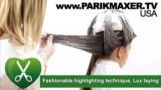 Fashionable highlighting technique. Lux laying. parikmaxer TV USA