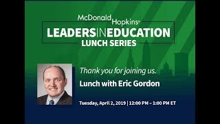 Lunch with Eric Gordon - Leaders in Education Series