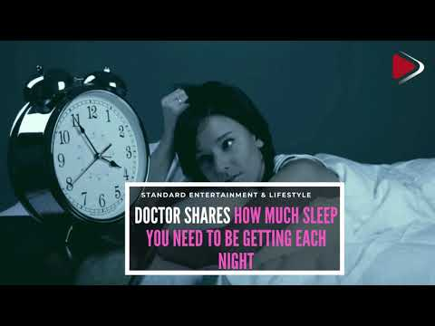 Doctor shares how much sleep you need to be getting each night
