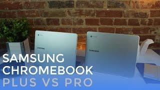 Samsung Chromebook Plus VS Pro
