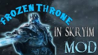The Elder Scrolls V Skyrim | Frozen Throne Mod | Lich King's Armor Set And Frostmourne