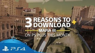 Mafia III | 3 Reasons To Play | PS Plus