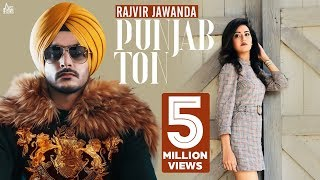 Rajvir Jawanda - PUNJAB TON - New Punjabi Songs 2018-2019 -Full HD - Latest Punjabi Songs 2018-2019