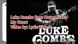 Luke Combs Beer Never Broke My Heart Lyrics