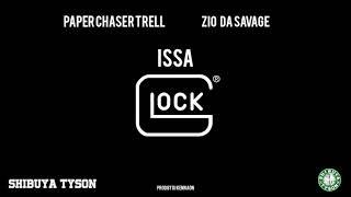 [Exclusive] Paper Chaser Trell x Zio Da Savage - Issa Glock / Prod by Dj Kenn Aon