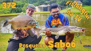 Pesqueiro Saboó - Programa Fishingtur na TV 372