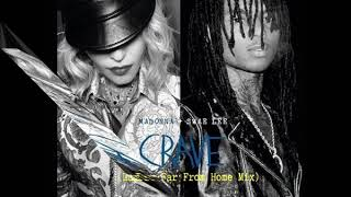 Madonna & Swae Lee   Crave (Luin's Far From Home Mix)