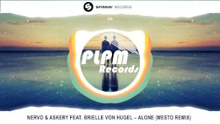 NERVO & Askery Feat. Brielle Von Hugel – Alone (Mesto Remix)