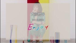 大原櫻子-3rdALBUM「Enjoy」リスニング・ムービー