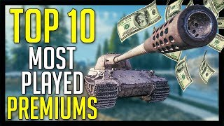 TOP 10 MOST PLAYED PREMIUM TANKS ► World of Tanks TOP 10