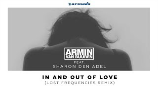 Armin van Buuren feat. Sharon Den Adel - In And Out Of Love (Lost Frequencies Remix) @ Radio 538