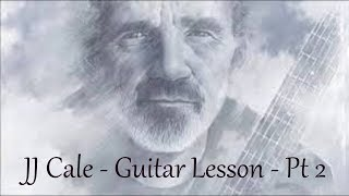 JJ Cale - Part 2 - Guitar tutorial by Joe Murphy