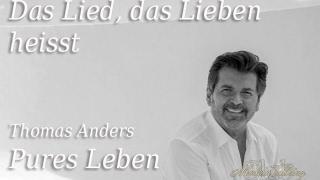 Thomas Anders (New album Pures Leben) – Das Lied, Das Lieben Heisst 2017