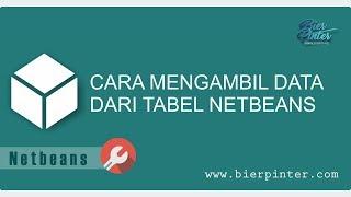 Mengambil Data dari Tabel Netbeans
