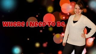 Where I Need to Be - Juliana Schnee | Original Song