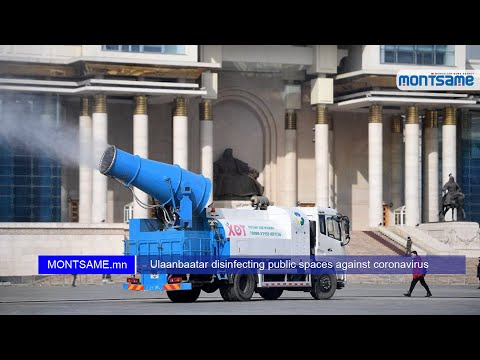 Ulaanbaatar disinfecting public spaces against coronavirus