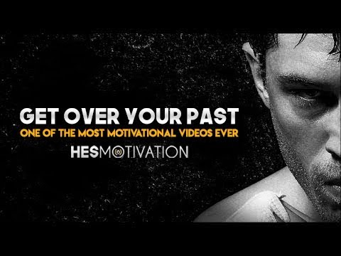 Get Over Your Past (HESMotivation)