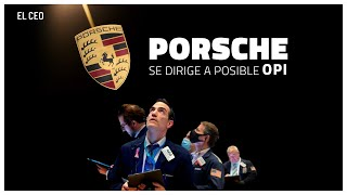 Porsche se dirige a posible OPI y accionistas de Volkswagen buscan participación directa