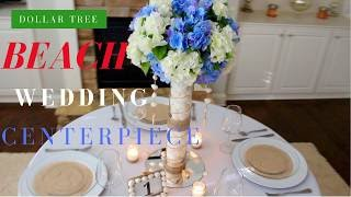 DIY Beach Wedding Decorations| Dollar Tree Wedding Centerpiece