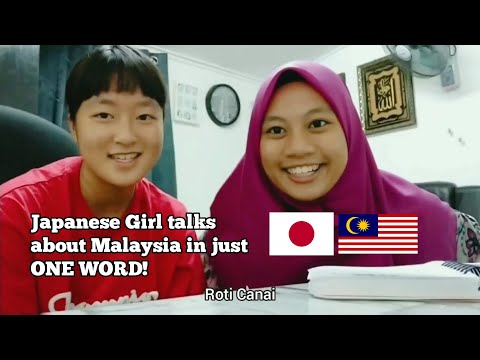 Japanese Girl talks about MALAYSIA in one word!