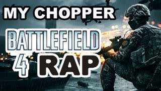 BATTLEFIELD 4 RAP SONG - MY CHOPPER | FEAT. M3RKMUS1C