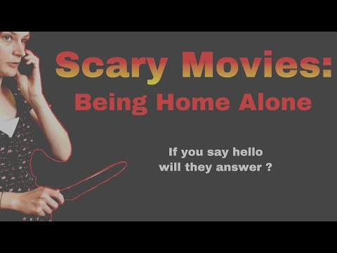 Scary Movies: Being Home Alone