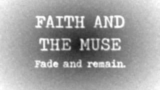 Faith and the muse - Fade and remain.