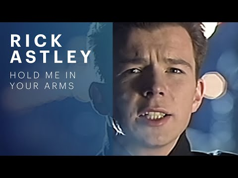Hold Me In Your Arms (Song) by Rick Astley